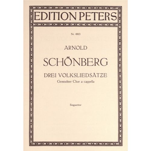 EDITION PETERS SCHOENBERG ARNOLD - 3 FOLKSONG SETTINGS - MIXED CHOIR (PER 10 MINIMUM)