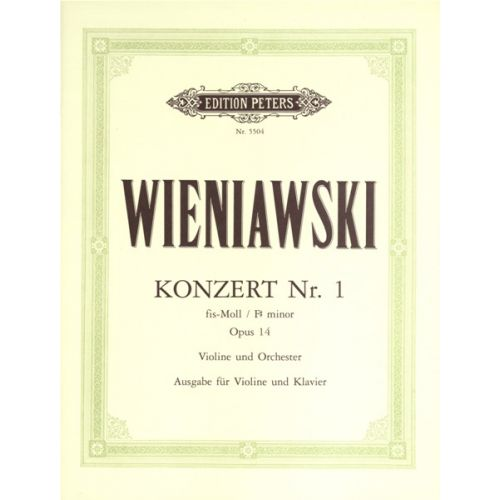 EDITION PETERS WIENIAWSKI HENRI - CONCERTO NO.1 IN F# MINOR OP.14 - VIOLIN AND PIANO