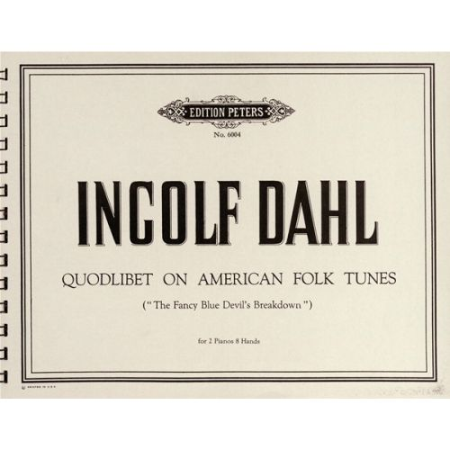 EDITION PETERS DAHL INGOLF - QUODLIBET ON 6 AMERICAN FOLK TUNES - PIANO 8 HANDS