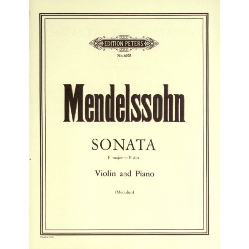 EDITION PETERS MENDELSSOHN FELIX - VIOLIN SONATA IN F - VIOLIN AND PIANO