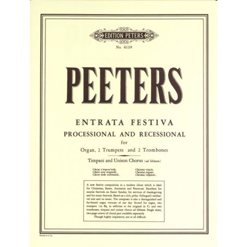 EDITION PETERS PEETERS FLOR - ENTRATA FESTIVA OP.93 - ORGAN(S) AND OTHER INSTRUMENTS