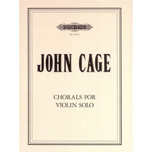 EDITION PETERS CAGE JOHN - CHORALS FOR VIOLIN SOLO - SOLO VIOLIN