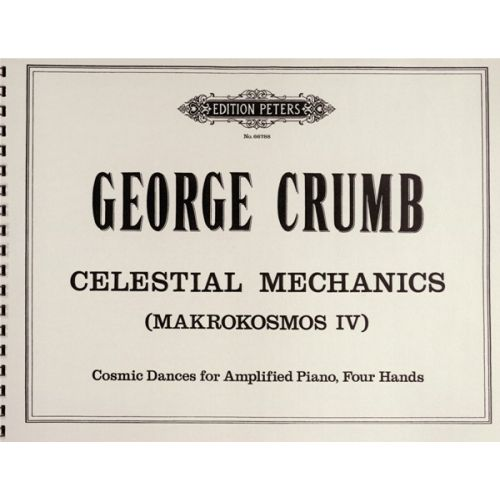 EDITION PETERS CRUMB GEORGE - CELESTIAL MECHANICS (MAKROKOSMOS IV) - PIANO 4 HANDS