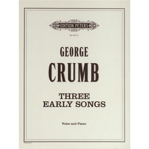 EDITION PETERS CRUMB GEORGE - THREE EARLY SONGS - VOICE AND PIANO (PER 10 MINIMUM)