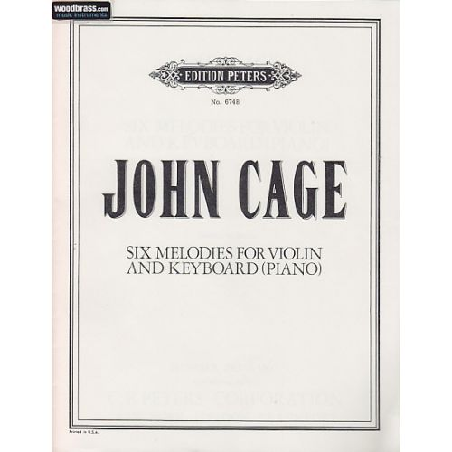 EDITION PETERS CAGE JOHN - SIX MELODIES FOR VIOLIN AND KEYBOARD (PIANO)