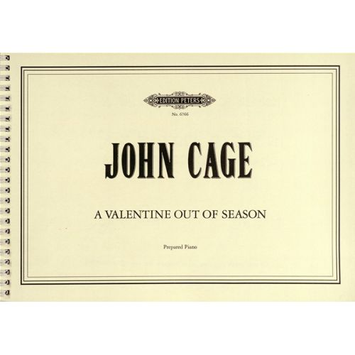 EDITION PETERS CAGE JOHN - A VALENTINE OUT OF SEASON - PIANO
