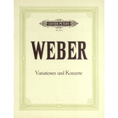 EDITION PETERS WEBER CARL MARIA VON - COMPLETE PIANO WORKS VOL.3: VARIATIONS & CONCERTOS - PIANO