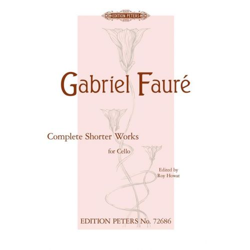 EDITION PETERS FAURE G. - COMPLETE SHORTER WORKS - VIOLONCELLE ET PIANO