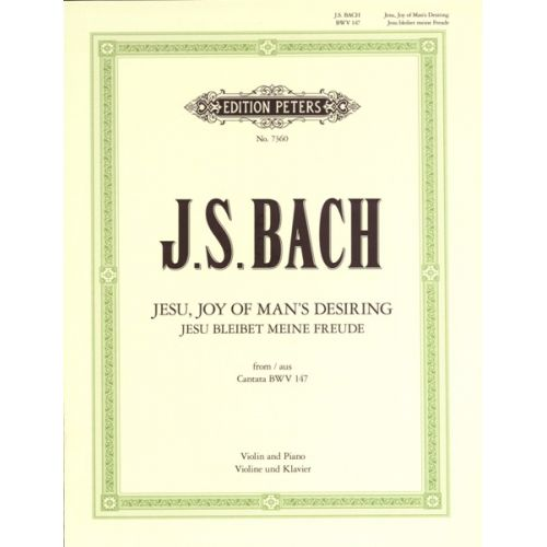 EDITION PETERS BACH JOHANN SEBASTIAN - JESU, JOY OF MAN'S DESIRING, - VIOLIN AND PIANO