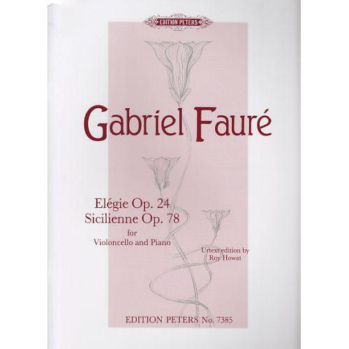 EDITION PETERS FAURE G. - ELEGIE OP. 24, SICILIENNE OP. 78 - VIOLONCELLE ET PIANO