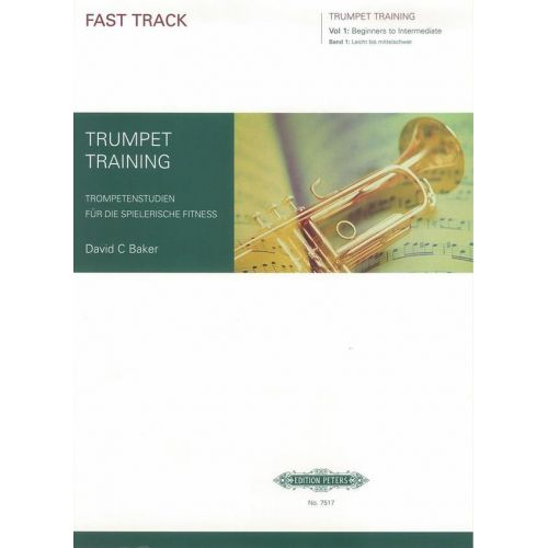 EDITION PETERS BAKER - FAST TRACK TRUMPET TRAINING VOL.1 - TRUMPET