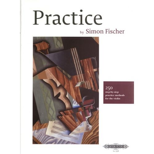 EDITION PETERS FISCHER SIMON - PRACTICE 250 STEP-BY-STEP PRACTICE METHODS FOR THE VIOLIN - VIOLIN