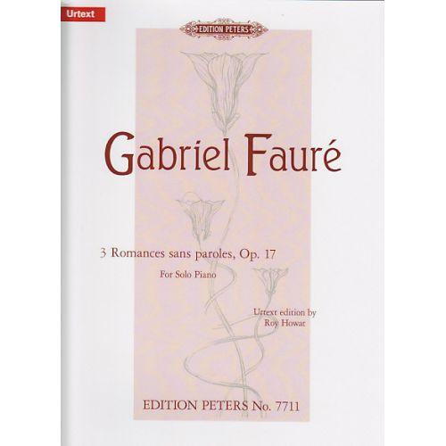 EDITION PETERS FAURE G. - 3 ROMANCES SANS PAROLES OP.17 - PIANO