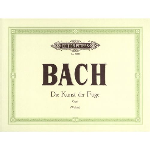 EDITION PETERS BACH JOHANN SEBASTIAN - THE ART OF FUGUE - ORGAN