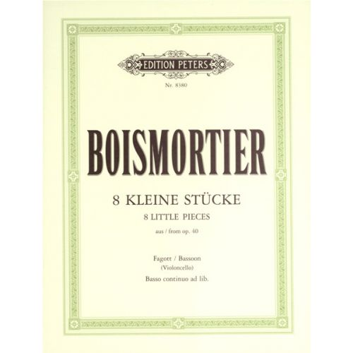 EDITION PETERS BOISMORTIER JOSEPH BODIN DE - 8 LITTLE PIECES FROM OP.40 - BASSOON AND PIANO