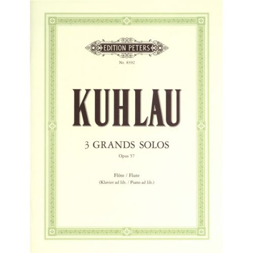 EDITION PETERS KUHLAU FRIEDRICH - 3 GRAND SOLOS OP.57 - FLUTE/PICCOLO
