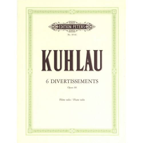 EDITION PETERS KUHLAU FRIEDRICH - 6 DIVERTISSEMENTS OP.68 - FLUTE/PICCOLO