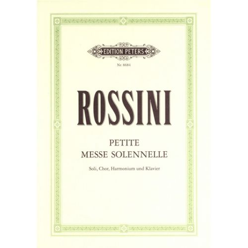 EDITION PETERS ROSSINI GIOACCHINO - PETITE MESSE SOLENNELLE - MIXED CHOIR (PAR 10 MINIMUM)