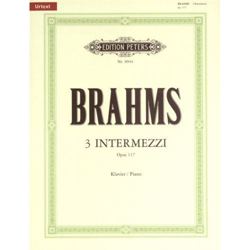 EDITION PETERS BRAHMS JOHANNES - 3 INTERMEZZI OP.117 - PIANO