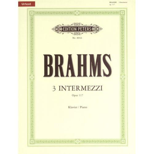 EDITION PETERS BRAHMS JOHANNES - 3 INTERMEZZI OP.117 - PIANO
