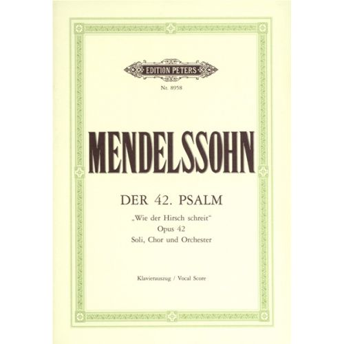 EDITION PETERS MENDELSSOHN FELIX - PSALM 42 OP.42 WIE DER HIRSCH SCHREIT - SOLI, MIXED CHOIR AND ORCHESTRA (PER 10