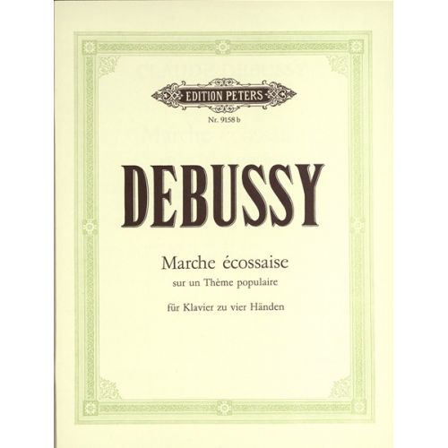 EDITION PETERS DEBUSSY CLAUDE - MARCHE ÉCOSSAISE - PIANO 4 HANDS
