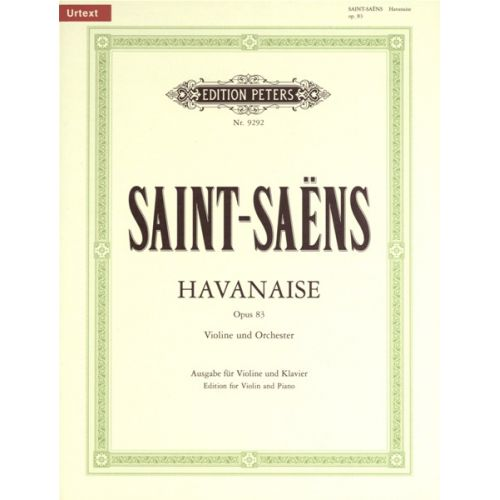 EDITION PETERS SAINT-SAENS CAMILLE - HAVANAISE OP.83 - VIOLIN AND PIANO