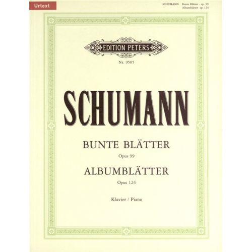 EDITION PETERS SCHUMANN ROBERT - ALBUM LEAVES OP.124; BUNTE BLÄTTER OP.99 - PIANO