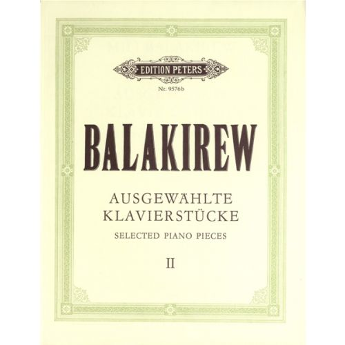EDITION PETERS BALAKIREV MILY ALEXEYEVICH - SELECTED PIANO PIECES VOL.2 - PIANO
