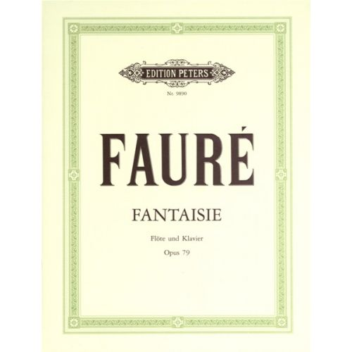 EDITION PETERS FAURÉ GABRIEL - FANTASY OP.79 - FLUTE AND PIANO
