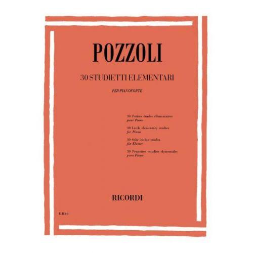 RICORDI POZZOLI E. - 30 STUDIETTI ELEMENTARI PER PIANOFORTE - PIANO