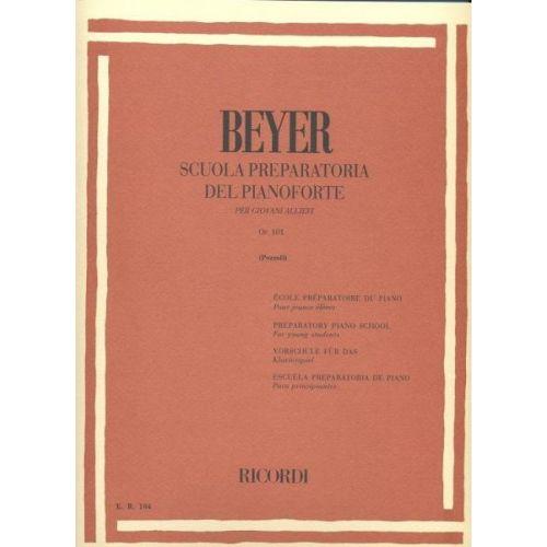 RICORDI BEYER F. - SCUOLA PREPARATORIA DEL PIANOFORTE OP. 101 - PIANO