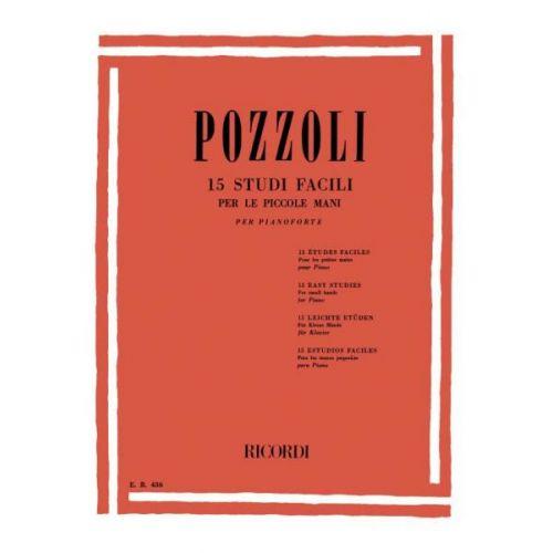RICORDI POZZOLI E. - 15 STUDI FACILI PER LE PICCOLE MANI - PIANO
