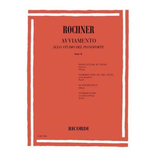 RICORDI ROCHNER O. - AVVIAMENTO ALLO STUDIO DEL PIANOFORTE PARTE II - PIANO