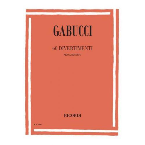 RICORDI GABUCCI A. - 60 DIVERTIMENTI PER LETTURA A PRIMA VISTA E TRASPORTO - CLARINETTE