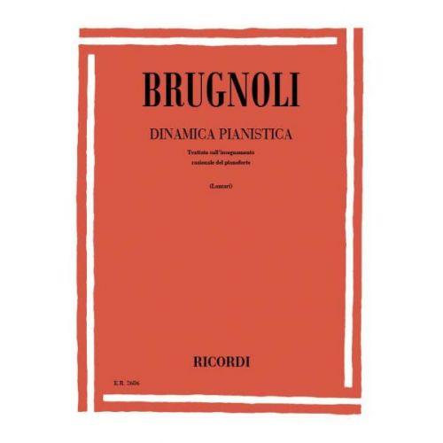 RICORDI BRUGNOLI A. - DINAMICA PIANISTICA - TRATTATO SULL'INSEGNAMENTO RAZIONALE - PIANO