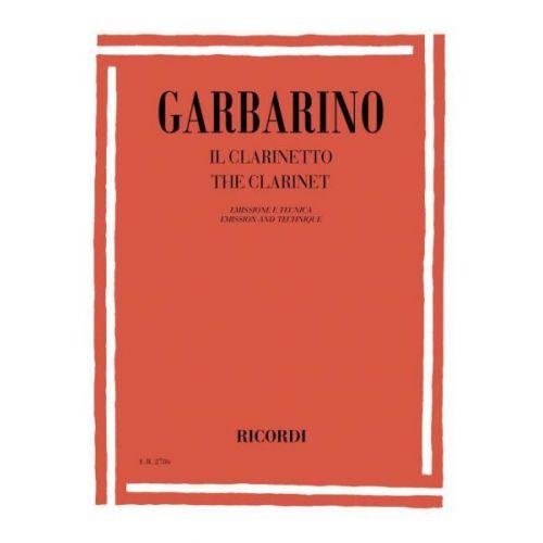 RICORDI GARBARINO G - IL CLARINETTO. EMISSIONE E TECNICA