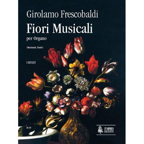 UT ORPHEUS FRESCOBALDI GIROLAMO - FIORI MUSICALI (VENEZIA 1635) - ORGAN