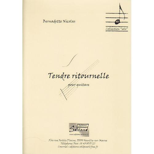 EDITIONS SOLDANO NICOLAS B. - TENDRE RITOURNELLE - GUITARE