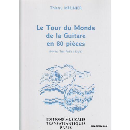 TRANSATLANTIQUES MEUNIER THIERRY - LE TOUR DU MONDE DE LA GUITARE EN 80 PIECES