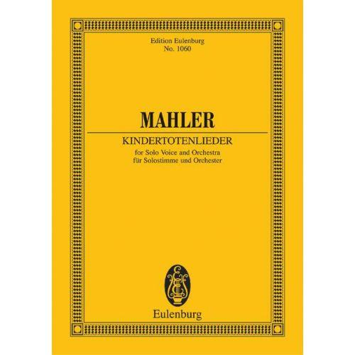EULENBURG MAHLER GUSTAV - KINDERTOTENLIEDER - SOLOVOICE AND ORCHESTRA