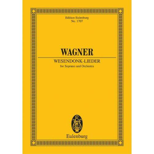 EULENBURG WAGNER RICHARD - WESENDONCK-LIEDER WWV 91 - SOPRANO AND ORCHESTRA