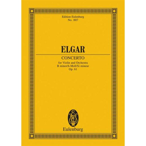 EULENBURG ELGAR EDWARD - CONCERTO B MINOR OP. 61 - VIOLIN AND ORCHESTRA
