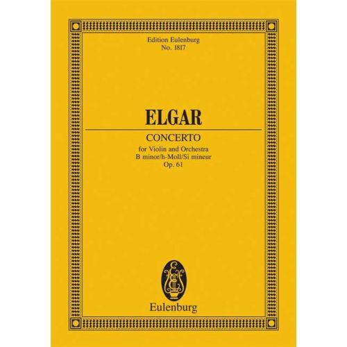 EULENBURG ELGAR EDWARD - CONCERTO B MINOR OP. 61 - VIOLIN AND ORCHESTRA