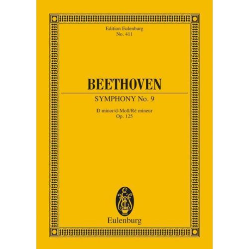 EULENBURG BEETHOVEN L.V. - SYMPHONY NO. 9 D MINOR OP. 125 - 4 SOLO PARTS, GEMISCHTEN CHOIR AND ORCHESTRA