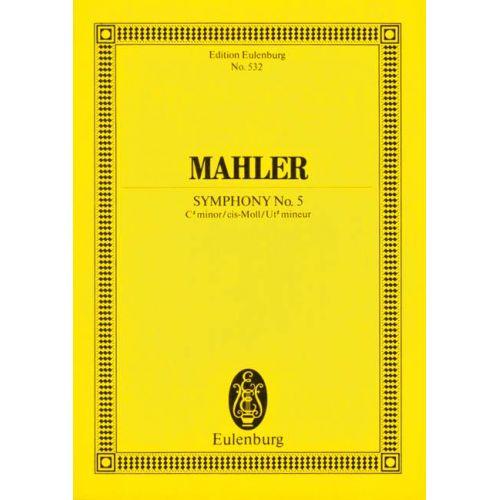 EULENBURG MAHLER GUSTAV - SYMPHONY NO. 5 C# MINOR - ORCHESTRA