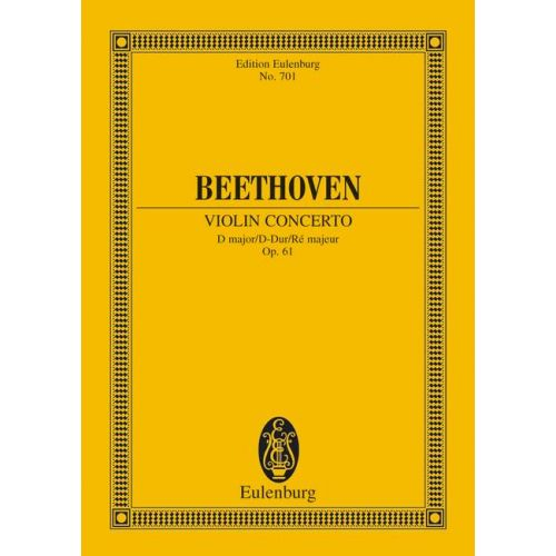 EULENBURG BEETHOVEN LUDWIG VAN - CONCERTO D MAJOR OP. 61 - VIOLIN AND ORCHESTRA