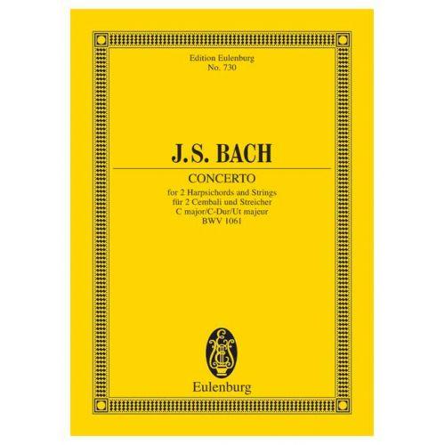 EULENBURG BACH J.S. - CONCERTO C MAJOR BWV 1061 - 2 HARPSICHORDS AND STRINGS