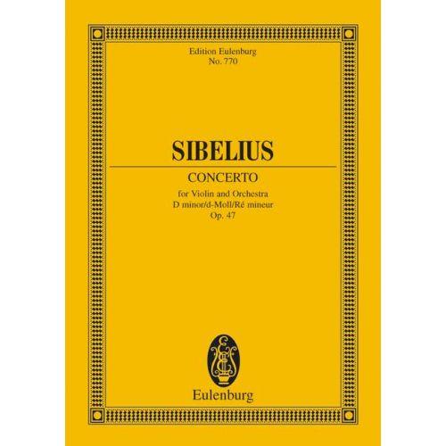 EULENBURG SIBELIUS JEAN - CONCERTO FOR VIOLIN AND ORCHESTRA D MINOR OP 47 - VIOLIN AND ORCHESTRA
