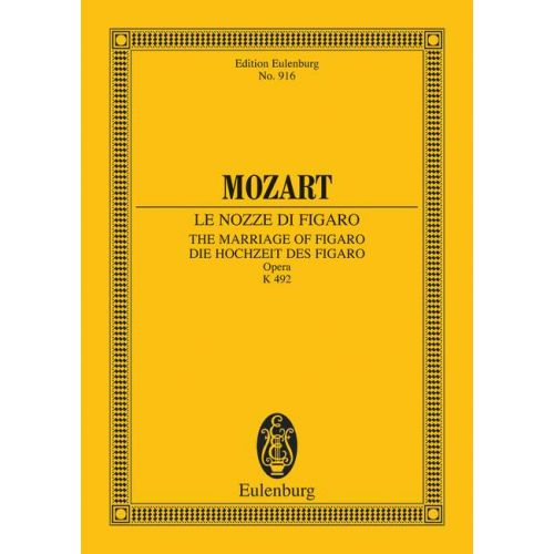 EULENBURG MOZART W.A. - THE MARRIAGE OF FIGARO KV 492 - SOLOISTS, CHOIR AND ORCHESTRA